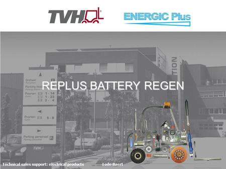 REPLUS BATTERY REGEN Technical sales support: electrical productsLode Baert.
