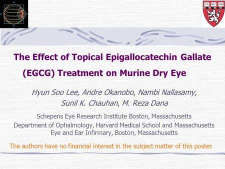 The authors have no financial interest in the subject matter of this poster. The Effect of Topical Epigallocatechin Gallate (EGCG) Treatment on Murine.