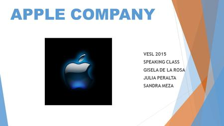 APPLE COMPANY VESL 2015 SPEAKING CLASS GISELA DE LA ROSA JULIA PERALTA SANDRA MEZA.