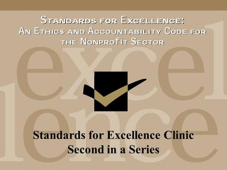 Standards for Excellence Clinic Second in a Series.