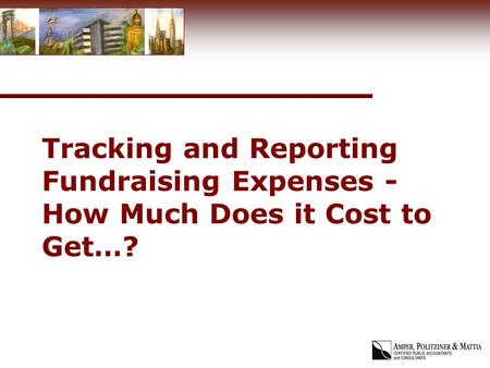 Tracking and Reporting Fundraising Expenses - How Much Does it Cost to Get…?