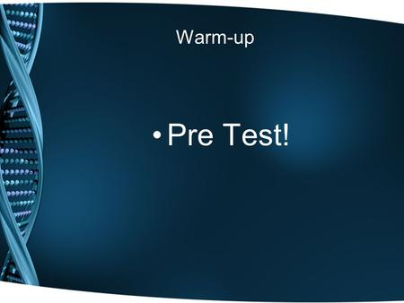 Warm-up Pre Test!. Pre Test Something that can be spread from person to person or though the environment Though contaminated object, vectors, and contaminated.