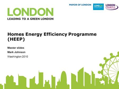 Homes Energy Efficiency Programme (HEEP) Master slides Mark Johnson Washington 2010.