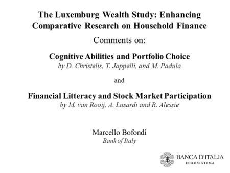The Luxemburg Wealth Study: Enhancing Comparative Research on Household Finance Comments on: Cognitive Abilities and Portfolio Choice by D. Christelis,