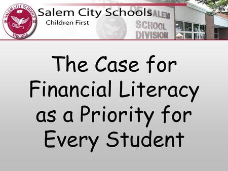 The Case for Financial Literacy as a Priority for Every Student.