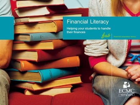 Financial Literacy Helping your students to handle their finances.