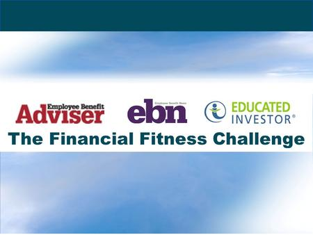 Www.educatedinvestor.com The Financial Fitness Challenge.