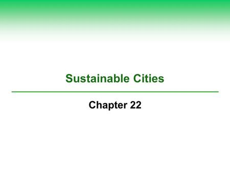 Sustainable Cities Chapter 22.