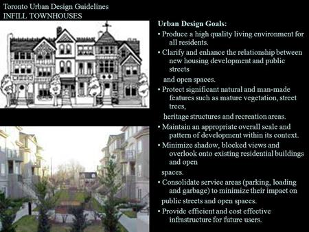 Urban Design Goals: Produce a high quality living environment for all residents. Clarify and enhance the relationship between new housing development and.