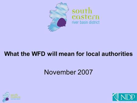 1 What the WFD will mean for local authorities November 2007.