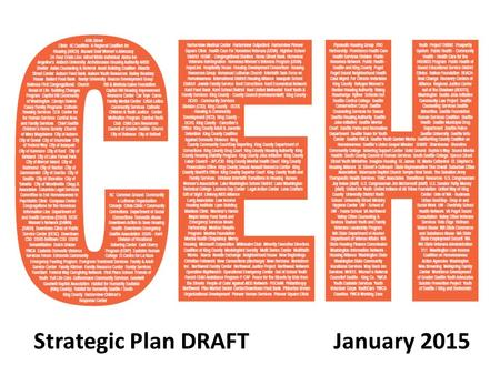 Strategic Plan DRAFT January 2015. Homelessness is: A crisis in King County. Cost-effective to solve Transforming lives 10,000 households per year  50%
