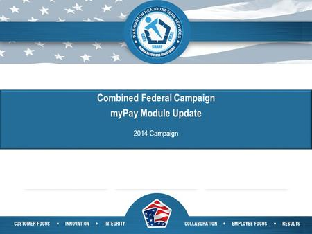 1 Combined Federal Campaign myPay Module Update 2014 Campaign.