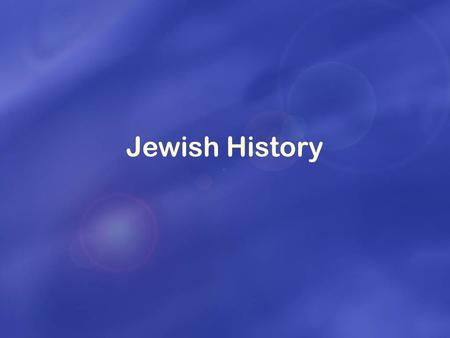 Jewish History. Parallels World Nation Family Expansion of the Foundation for the Messiah.