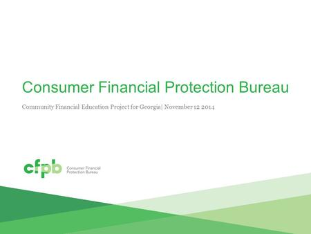 Consumer Financial Protection Bureau Community Financial Education Project for Georgia| November 12 2014.