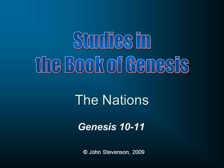 The Nations Studies in the Book of Genesis Genesis 10-11