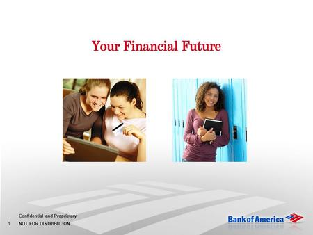 Confidential and Proprietary NOT FOR DISTRIBUTION 1 Your Financial Future 1.