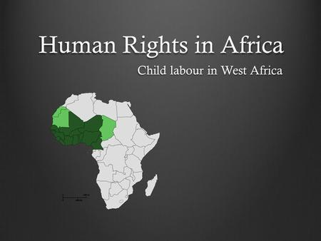 Human Rights in Africa Child labour in West Africa.