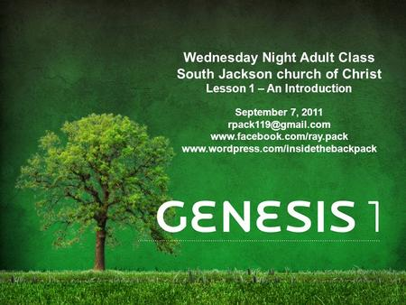 Wednesday Night Adult Class South Jackson church of Christ Lesson 1 – An Introduction September 7, 2011