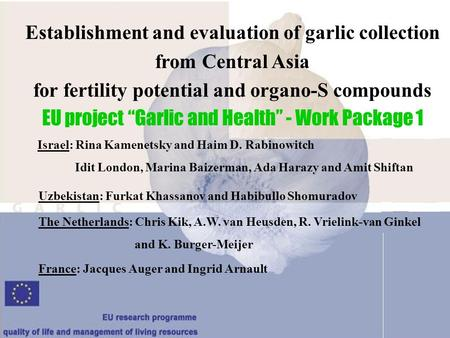 "Establishment and evaluation of garlic collection from Central Asia for fertility potential and organo-S compounds EU project ""Garlic and Health"" - Work."