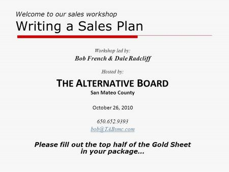 Welcome to our sales workshop Writing a Sales Plan