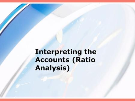 Interpreting the Accounts (Ratio Analysis). Liquidity ratios Current ratio= current assets current liabilities Acid test= current assets - stock current.
