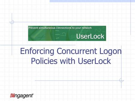 Enforcing Concurrent Logon Policies with UserLock.