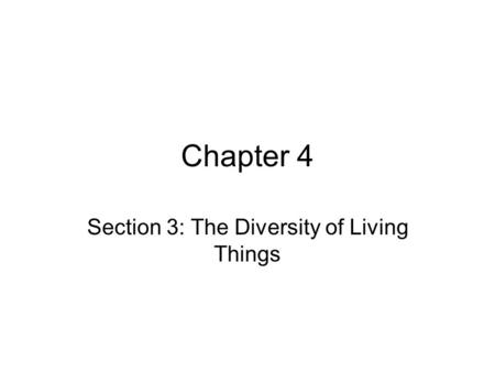 Section 3: The Diversity of Living Things