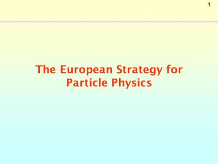 1 The European Strategy for Particle Physics. 2 Initiative from the CERN Council CERN Council decisions 16 th of June 2005 –The principal decisions CERN.