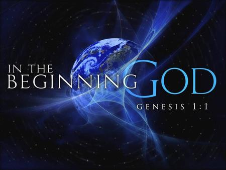 "INTRODUCTION THE WORD ""GENESIS"" ""BEGINNING!"" BEGINNING OF: Creation, life, man, woman, marriage, family, sin, suffering, death, culture, industry, government,"