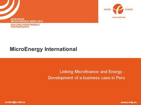 MICRO ENERGY international MicroEnergy International Linking Microfinance and Energy - Development of a business case in.