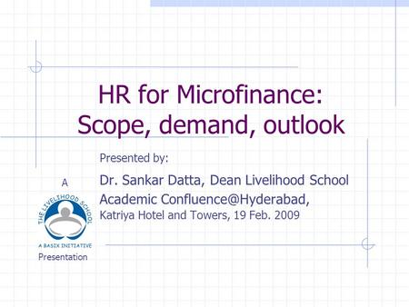 microfinance scope Role of microfinance in women empowerment: a comparative study of the rural and urban poor in pune district (maharashtra) the enclosed document is a research proposal prepared as per the requirement of the doctoral program conducted by the.