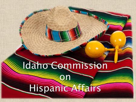 Idaho Commission on Hispanic Affairs. Agency Overview The Idaho Commission on Hispanic Affairs (ICHA) is in its 28th year of carrying out its charter.