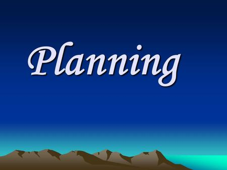 Planning. Planning is the organizational process of creating and maintaining a plan. Careful and thorough planning is essential to:  successful implementation.
