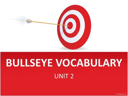 BULLSEYE VOCABULARY UNIT 2. Political Culture, Political Socialization, Particiapation Good Luck on your Test!!!!