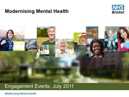 Modernising Mental Health Engagement Events, July 2011.