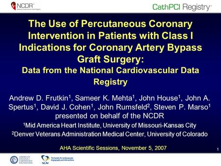 1 1 The Use of Percutaneous Coronary Intervention in Patients with Class I Indications for Coronary Artery Bypass Graft Surgery: Data from the National.