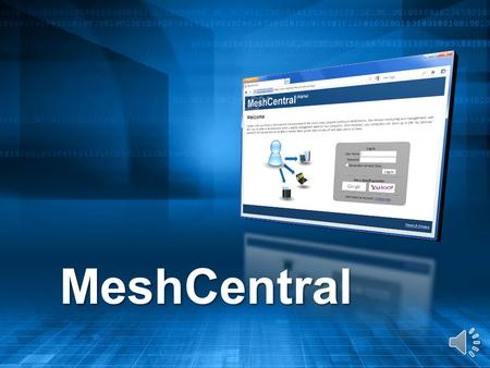 MeshCentral MeshCentral A simple idea: Web access to all devices 2.