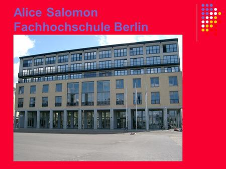 Alice Salomon Fachhochschule Berlin. ASFH – Berlin Oldest Biggest.