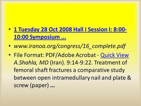 1 Tuesday 28 Oct 2008 Hall I Session I: 8:00- 10:00 Symposium... 1 Tuesday 28 Oct 2008 Hall I Session I: 8:00- 10:00 Symposium... www.iranoa.org/congress/16_complete.pdf.