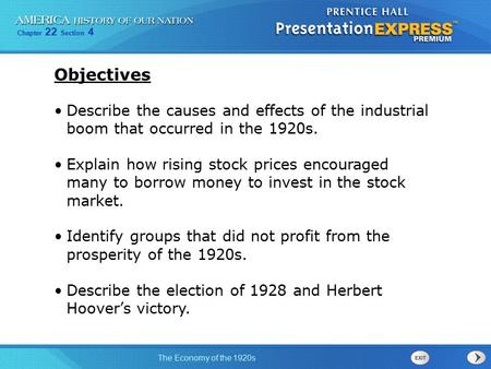Objectives Describe the causes and effects of the industrial boom that occurred in the 1920s. Explain how rising stock prices encouraged many to borrow.
