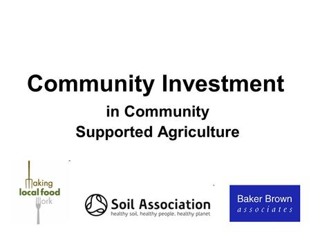Community Investment in Community Supported Agriculture.