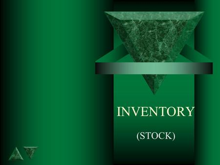 INVENTORY (STOCK). WHY IS STOCK SO IMPORTANT? t It is the lifeblood of a trading business. t It is what a business buys to sell to make a profit. t It.