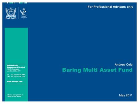 Baring Asset Management Limited 155 Bishopsgate, London EC2M 3XY Tel+44 (0)20 7628 6000 Fax+44 (0)20 7638 7928 www.barings.com Authorised and regulated.