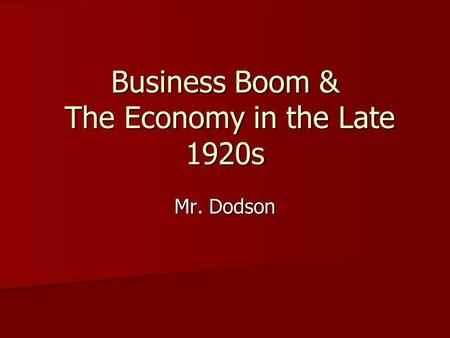 Business Boom & The Economy in the Late 1920s