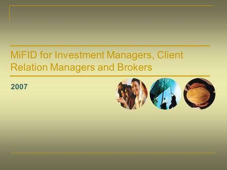 MiFID for Investment Managers, Client Relation Managers and Brokers 2007.