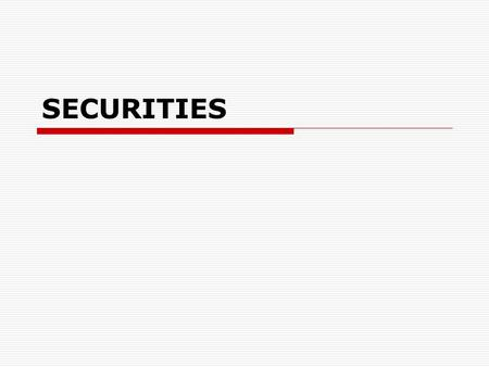 SECURITIES. Securities  a contract that can be assigned a value and traded.  instruments representing ownership (stocks), a debt agreement (bonds) or.