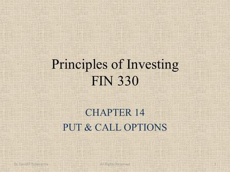 Principles of Investing FIN 330 CHAPTER 14 PUT & CALL OPTIONS Dr. David P EchevarriaAll Rights Reserved1.