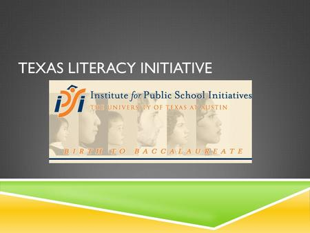 TEXAS LITERACY INITIATIVE.  San Antonio Independent School District (SAISD) will partner with an approved service provider to deliver literacy readiness.