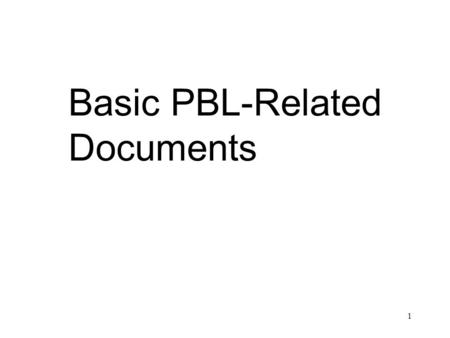 1 Basic PBL-Related Documents. 2 PBL Support Participants and Arrangements Warfighter Product Support Integrator Program Manager Performance Based Agreement.