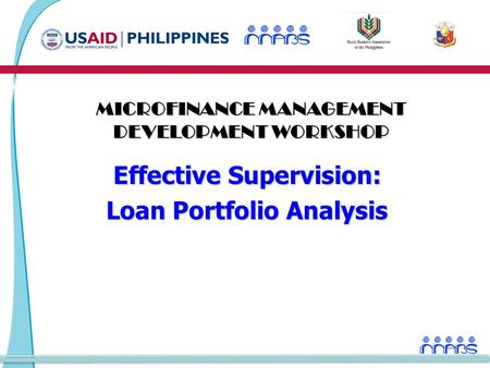 Effective Supervision: Loan Portfolio Analysis MICROFINANCE MANAGEMENT DEVELOPMENT WORKSHOP.
